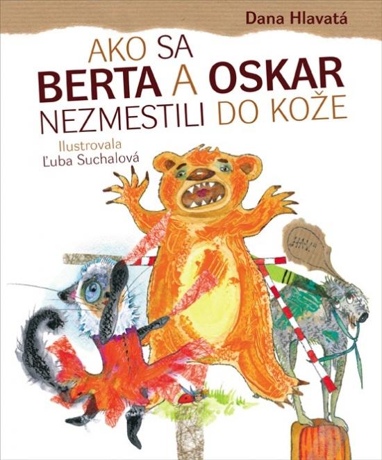 Ako sa Berta a Oskar nezmestili do kože - Dana Hlavatá
