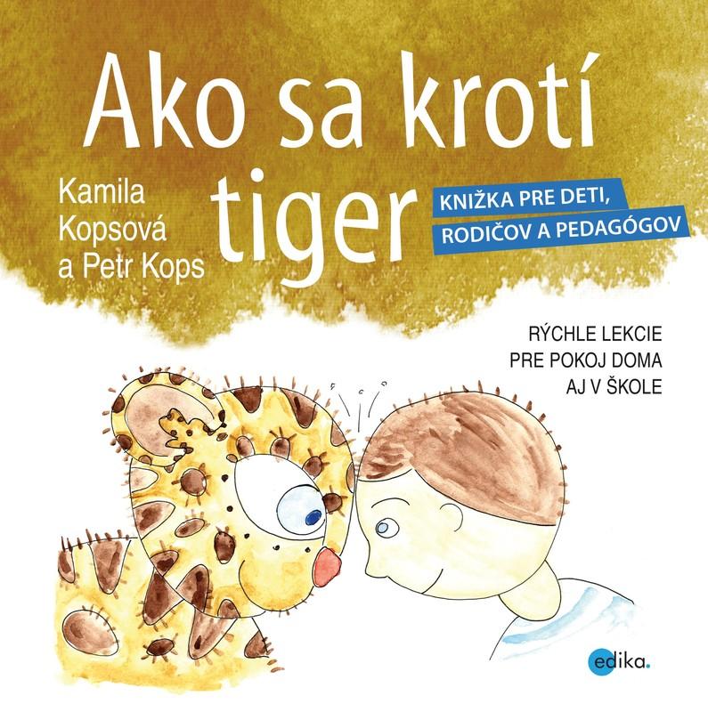 Ako sa krotí tiger - Kamila Kopsová, Petr Kops