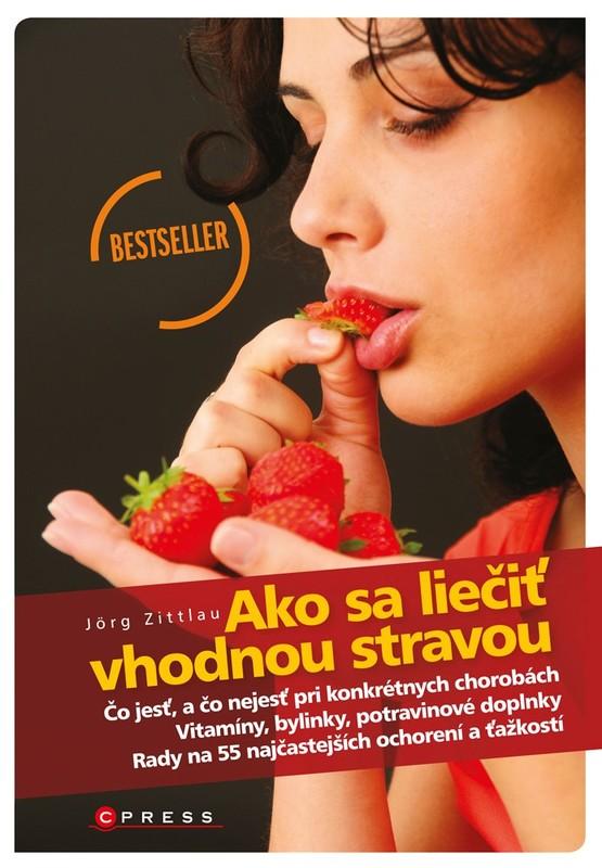 Ako sa liečiť vhodnou stravou - Jörg Zittlau