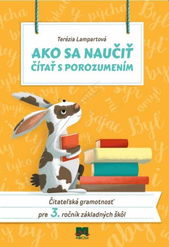 Ako sa naučiť čítať s porozumením - Čitateľská gramotnosť pre 3. ročník základných škôl - Terézia Lampartová