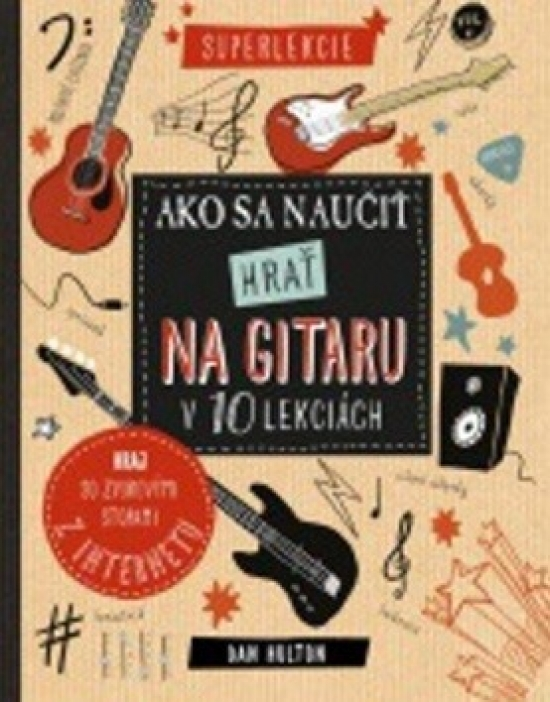 Ako sa naučit hrať na gitaru v 10 lekciách - Kolektív autorov