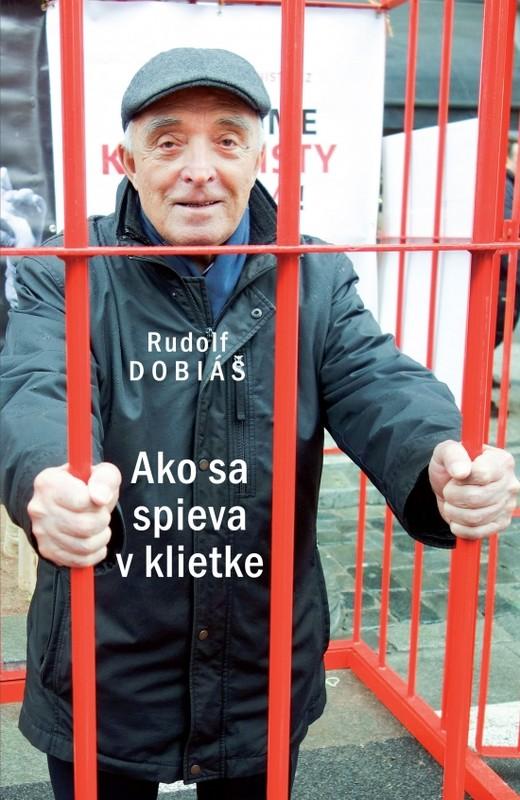 Ako sa spieva v klietke - Rudolf Dobiáš