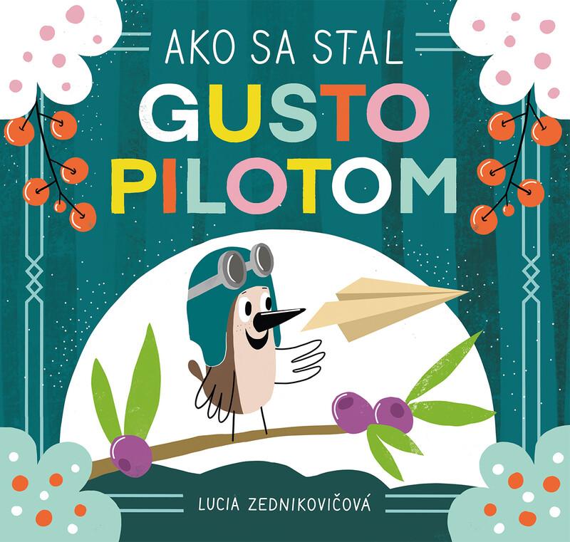 Ako sa stal Gusto pilotom - Lucia Zednikovičová