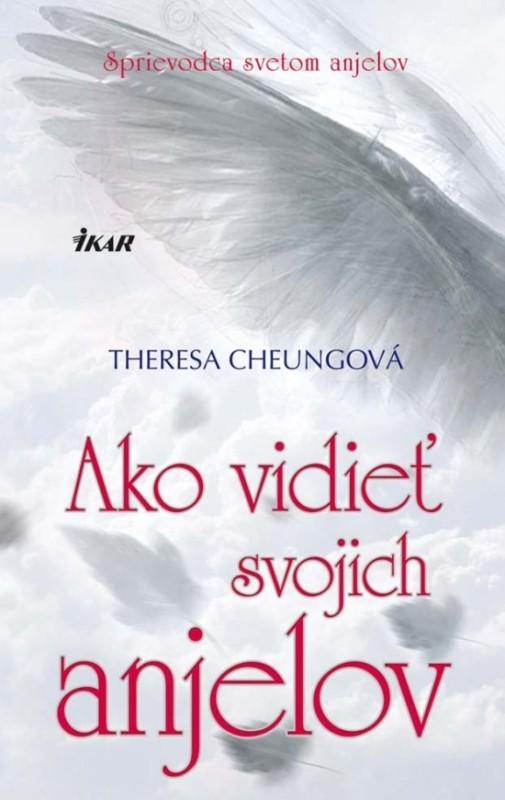 Ako vidieť svojich anjelov - Cheungová Theresa