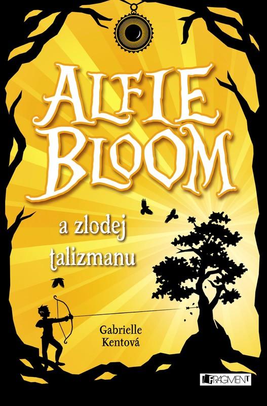 Alfie Bloom a zlodej talizmanu - Gabrielle Kent