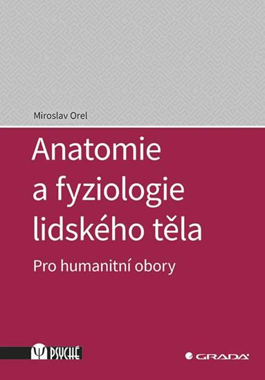Anatomie a fyziologie lidského těla - Pr - Miroslav Orel