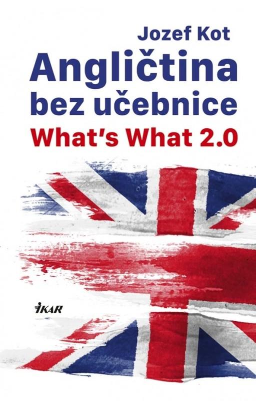 Angličtina bez učebnice - What's What 2.0 - Jozef Kot