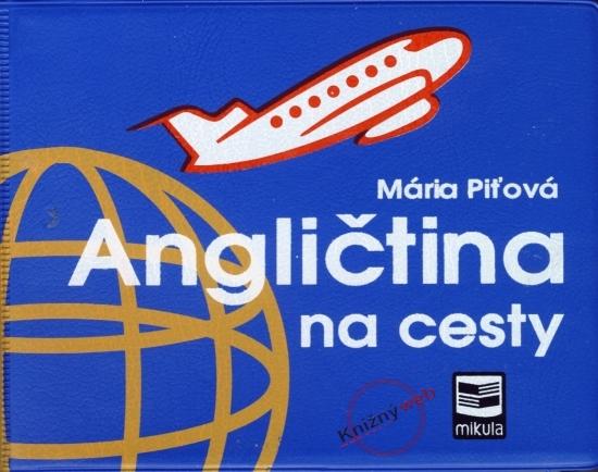 Angličtina na cesty - 2.vydanie - Piťová Mária
