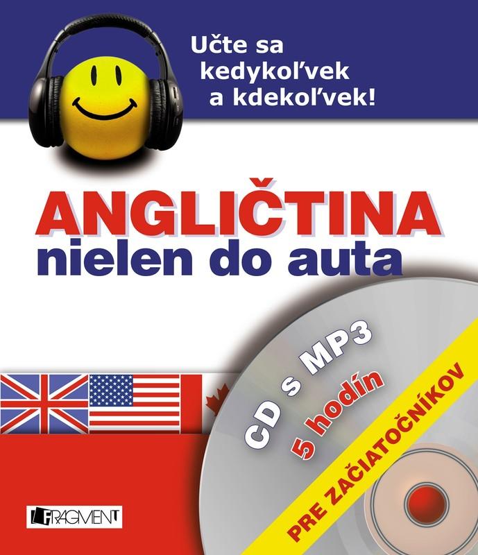 Angličtina nielen do auta – CD s MP3 – pre začiatočníkov - Iva Dostálová