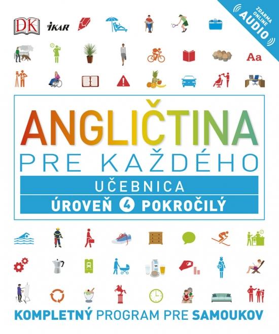 Angličtina pre každého - Učebnica: Úroveň 4 Pokročilý - Kolektív