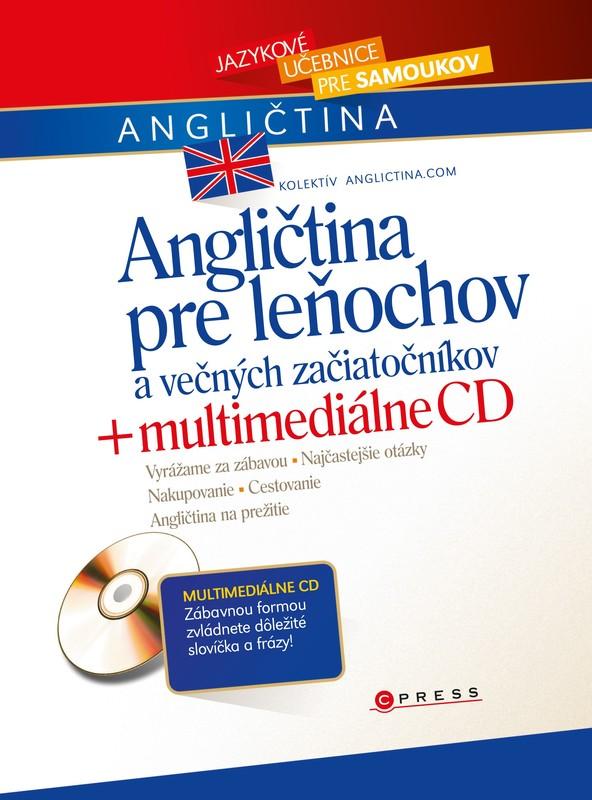 Angličtina pre leňochov a večných začiatočníkov + multimediálne CD - Anglictina.com