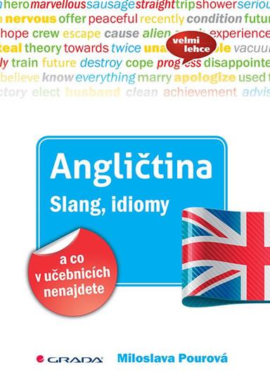 Angličtina Slang, idiomy a co v učebnicí - Miloslava Pourová