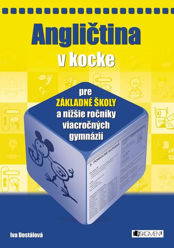 Angličtina v kocke pre ZŠ - Iva Dostálová, Ing.