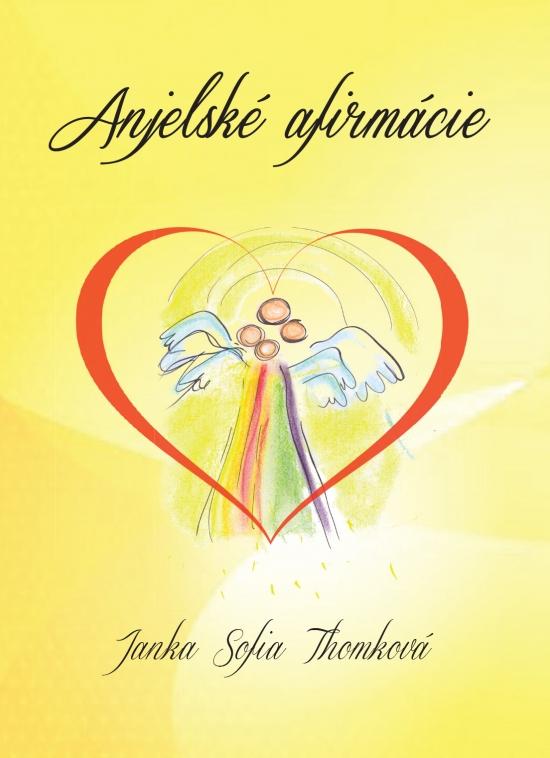 Anjelské afirmácie - Janka Sofia Thomková
