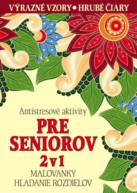 Antistresové aktivity pre seniorov 2 v 1 - Daniela Antalovská