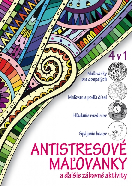 Antistresové maľovanky a ďalšie zábavné aktivity 4 v 1 - Daniela Antalovská