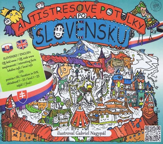 Antistresové potulky po Slovensku - ilustrovaný turistický sprievodca - Kolektív