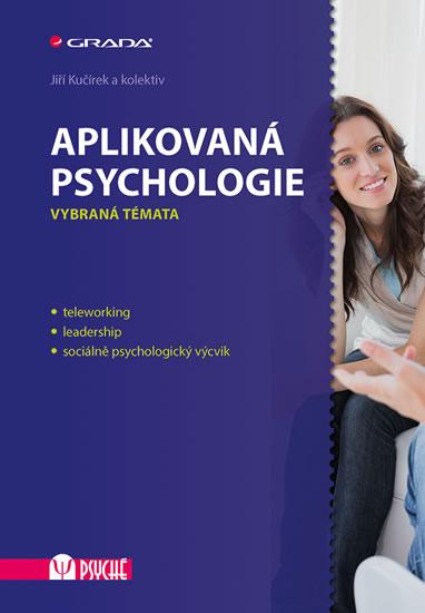 Aplikovaná psychologie - Vybraná témata - Jiří Kučírek a kolektiv