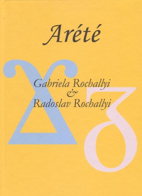 Arété - Gabriela Rochallyi, Radoslav Rochallyi