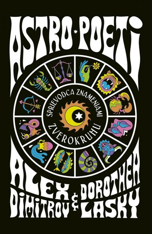 Astro poeti – Sprievodca znameniami zverokruhu - Alex Dimitrov, Dorothea Lasky
