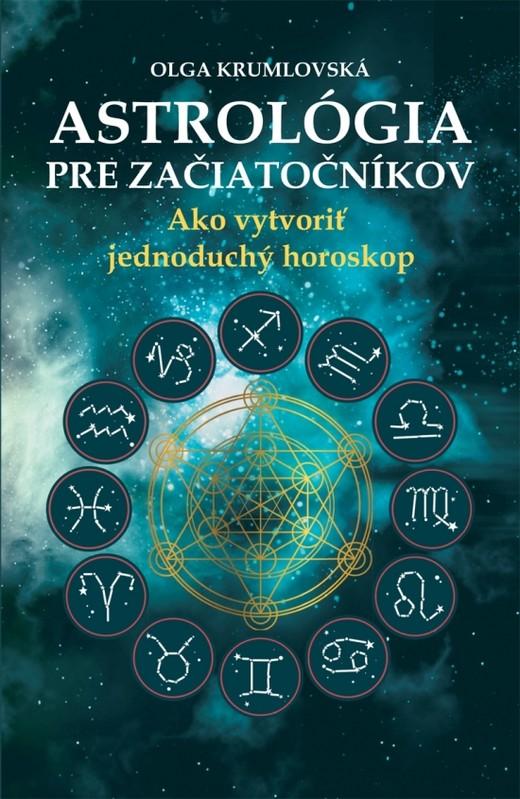 Astrológia pre začiatočníkov - Olga Krumlovská