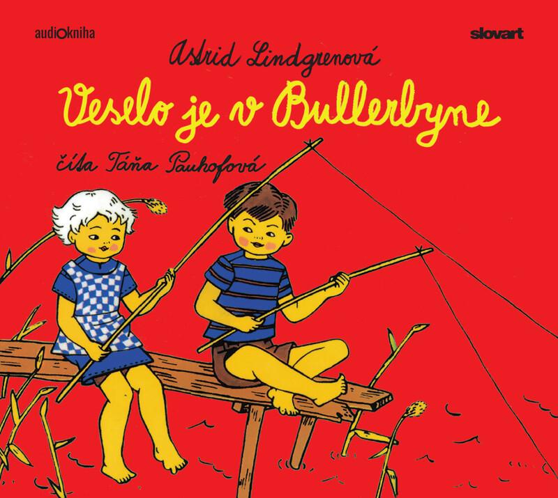 Audiokniha Veselo je v Bullerbyne - Astrid Lindgrenová