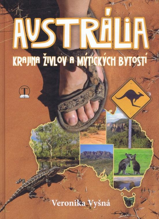 Austrália - krajina živlov a mýtických bytostí - Veronika Vyšná