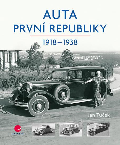 Auta první republiky 1918-1938 - Tuček Jan