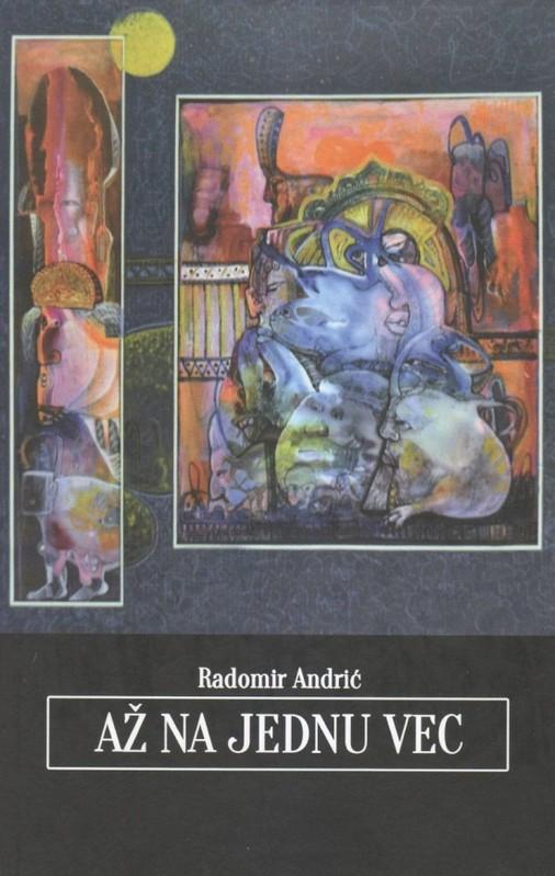 Až na jednu vec - Radomír Andrić
