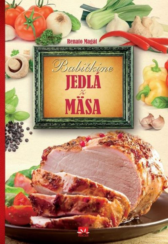 Babičkine jedlá z mäsa - Renato Magát