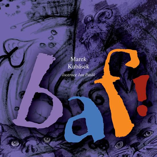 BAF! - Ilustrovaná kniha básniček a říkadel pro děti - Marek Kubásek