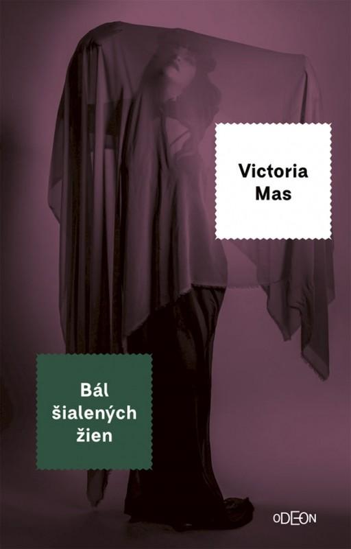 Bál šialených žien - Mas Victoria
