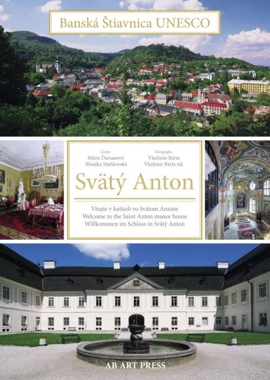 Banská Štiavnica / UNESCO - Svätý Anton-Vitajte v kaštieli vo Svätom Antone - Kolektív