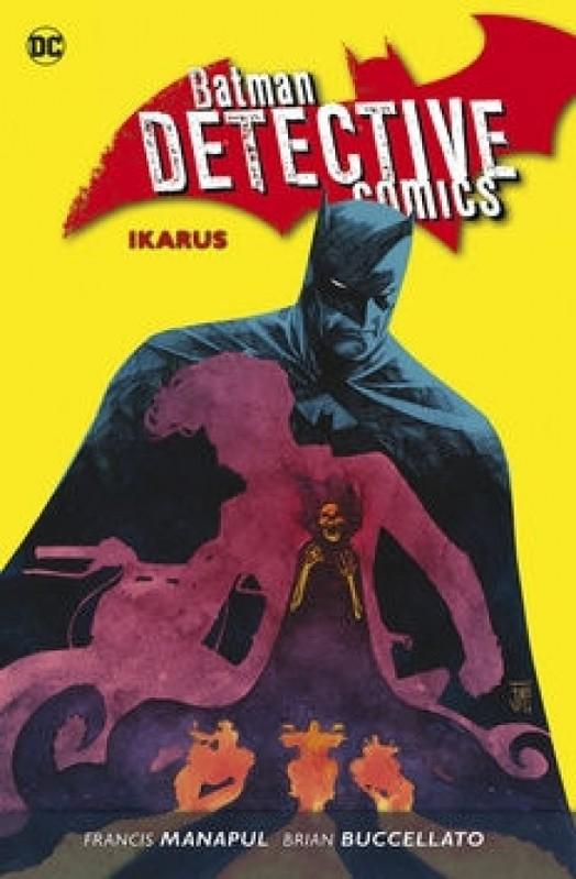 Batman Detective Comics 6 - Ikarus - Francis Manapul, Brian Buccellato