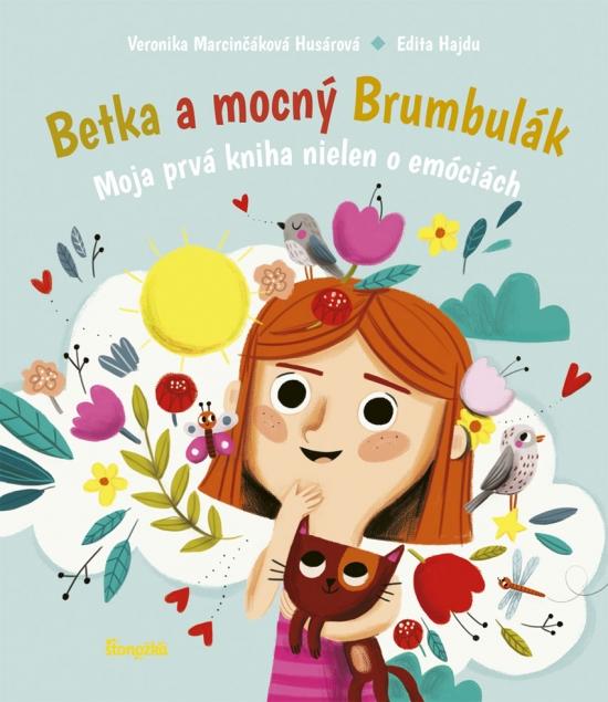 Betka a mocný Brumbulák - Moja prvá kniha nielen o emóciách - Veronika Marcinčáková Husárová