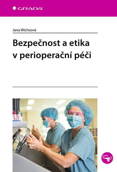 Bezpečnost a etika v perioperační péči - Jana Wichsová
