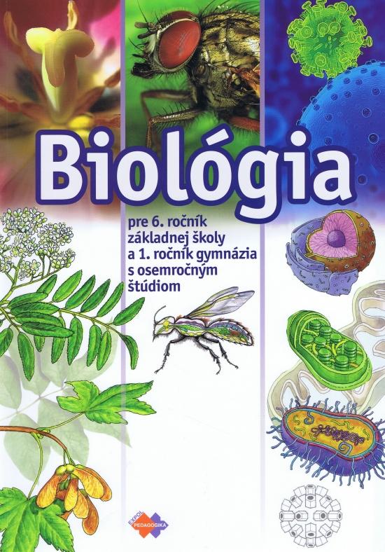 Biológia pre 6. ročník základnej školy a 1.ročník gymnázia s osemročným štúdiom - Mária Uhereková