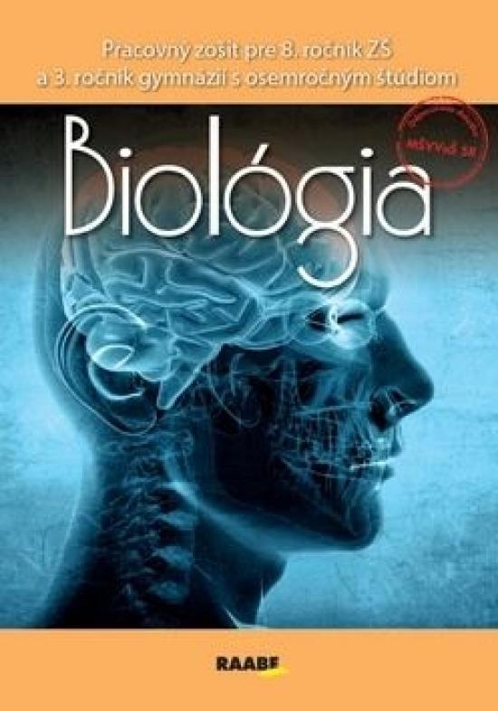 Biológia pre 8. ročník ZŠ a 3. ročník gymnázií s osemročným štúdiom - Kolektív autorov