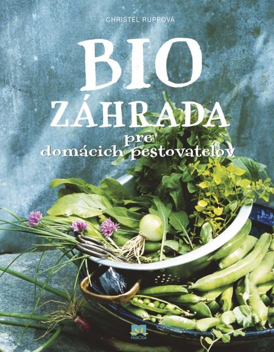 Biozáhrada pre domácich pestovateľov - Rupp Christel