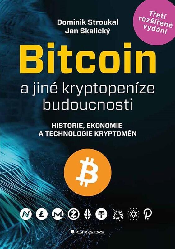 Bitcoin a jiné kryptopeníze budoucnosti - Dominik Stroukal, Jan Skalický