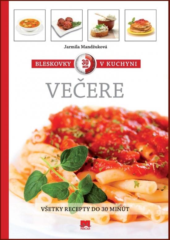 Bleskovky v kuchyni – večere - Mandžuková Jarmila