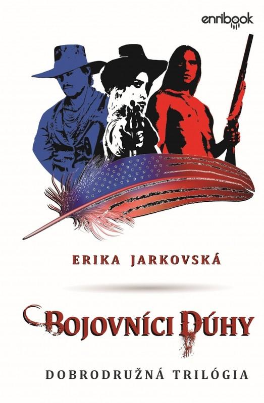 Bojovníci dúhy - Erika Jarkovská