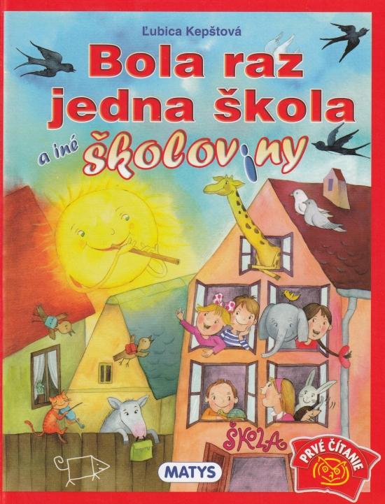 Bola raz jedna škola a iné školoviny, nov.vydanie - Kepštová Ľubica