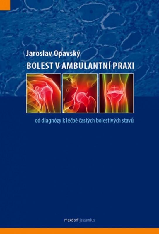 Bolest v ambulantní praxi - Jaroslav Opavský