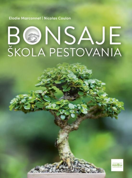 Bonsaje - škola pestovania - Elodie Marconnet, Nicolas Coulon