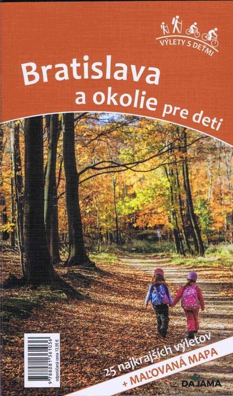 Bratislava a okolie pre deti - Daniel Kollár, Viera Poláková
