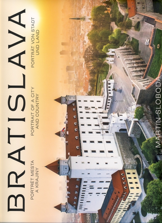Bratislava – Portrét mesta a krajiny - Martin Sloboda