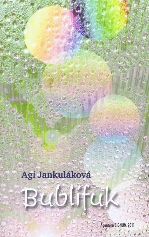 Bublífuk - Agi Jankuláková