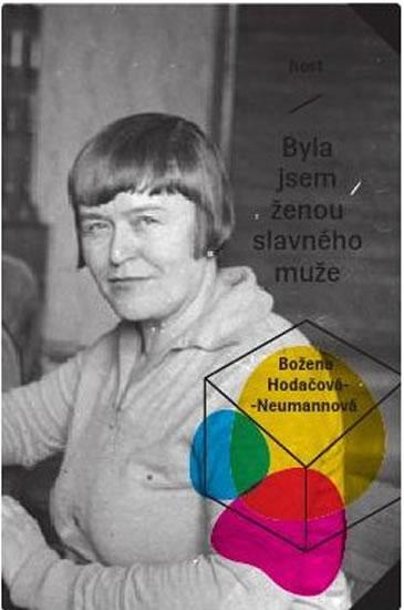 Byla jsem ženou slavného muže - 2. vydání - Božena Neumannová-Hodačová