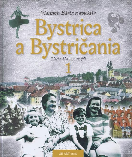 Bystrica a Bystričania 1 - Vladimír Bárta a kolektív